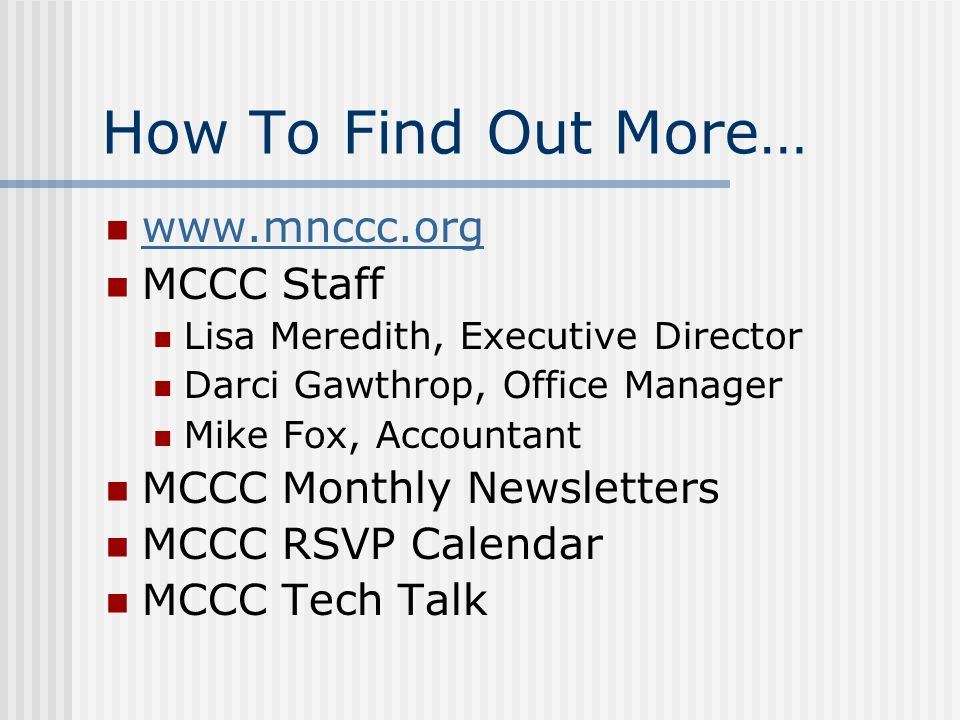 How To Find Out More… www.mnccc.org MCCC Staff