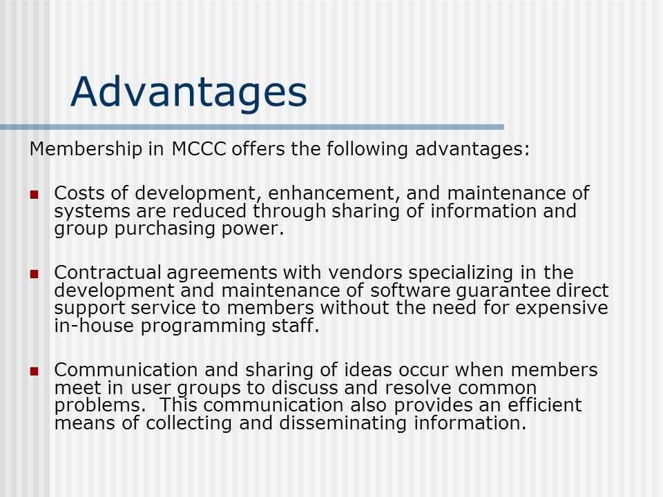 Advantages Membership in MCCC offers the following advantages: