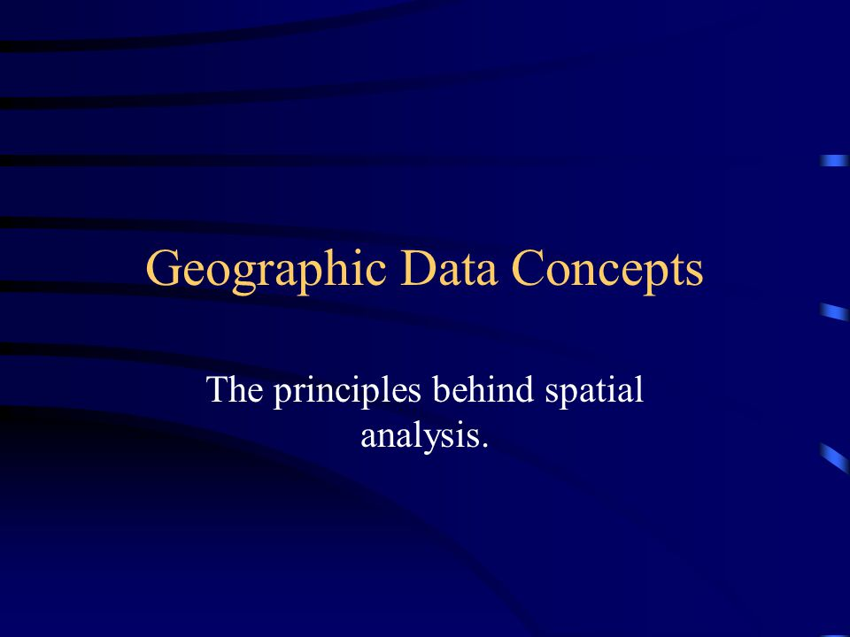 Geographic Data Concepts