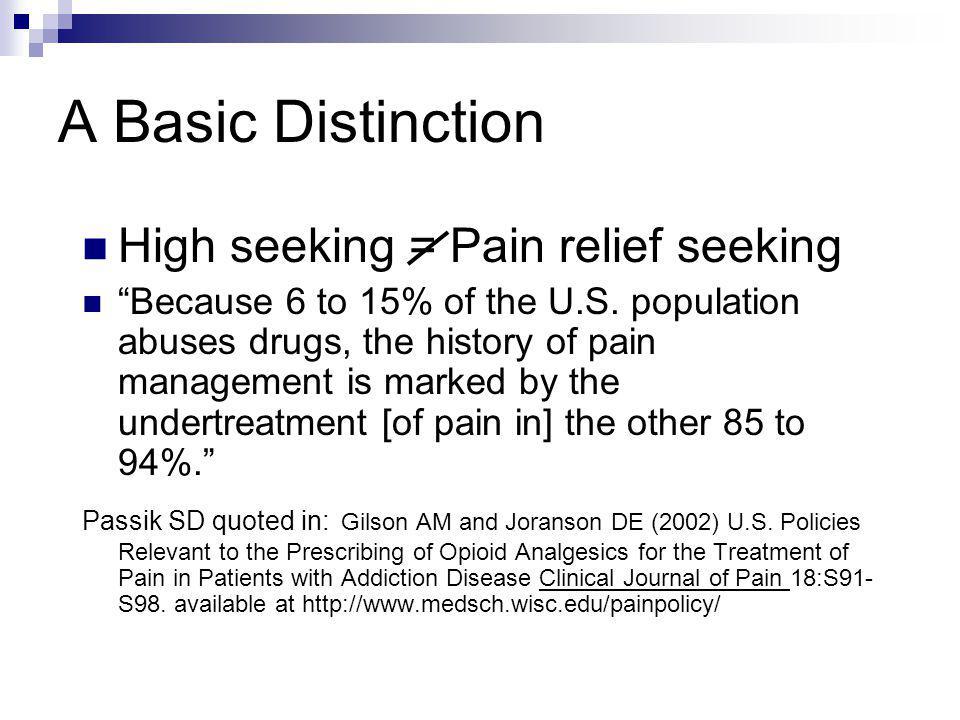 A Basic Distinction High seeking = Pain relief seeking