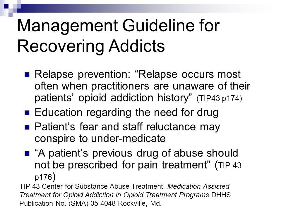 Management Guideline for Recovering Addicts