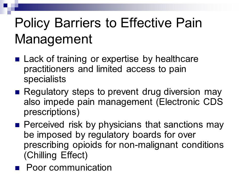 Policy Barriers to Effective Pain Management