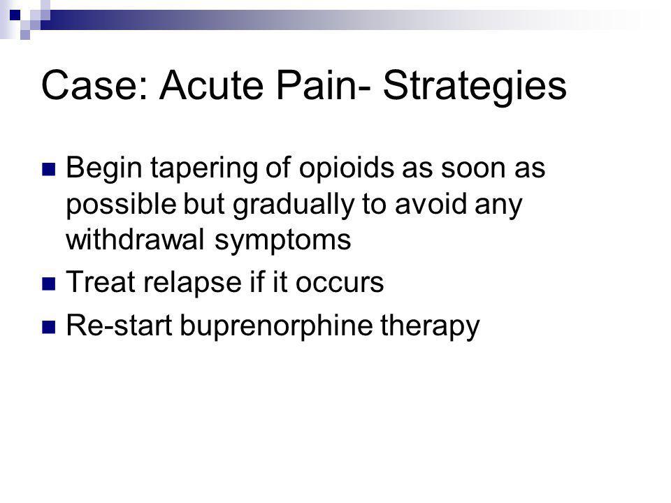 Case: Acute Pain- Strategies