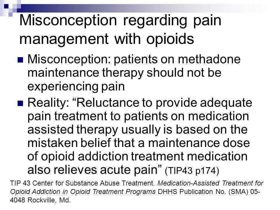 Misconception regarding pain management with opioids