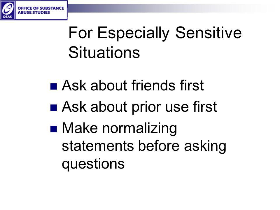 For Especially Sensitive Situations
