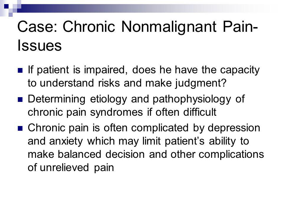 Case: Chronic Nonmalignant Pain- Issues