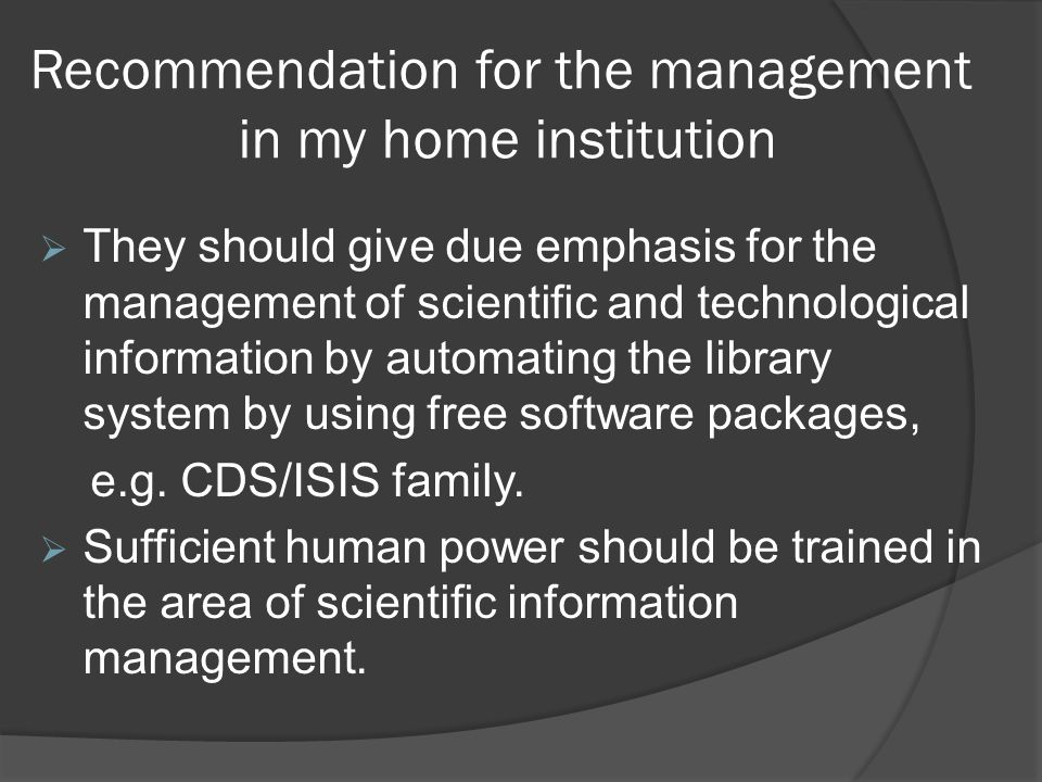 Recommendation for the management in my home institution