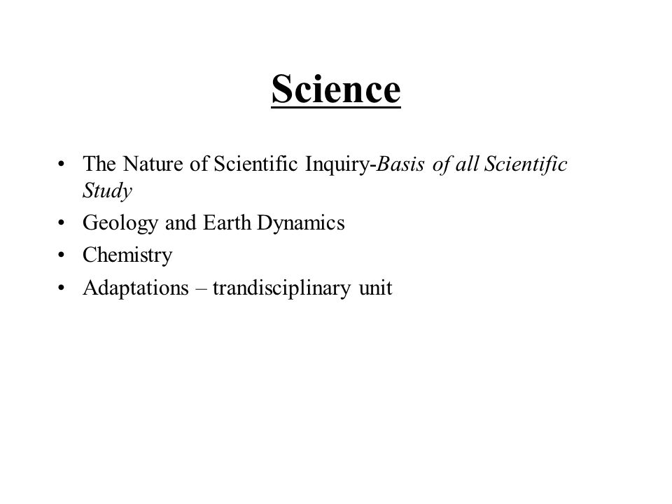 Science The Nature of Scientific Inquiry-Basis of all Scientific Study
