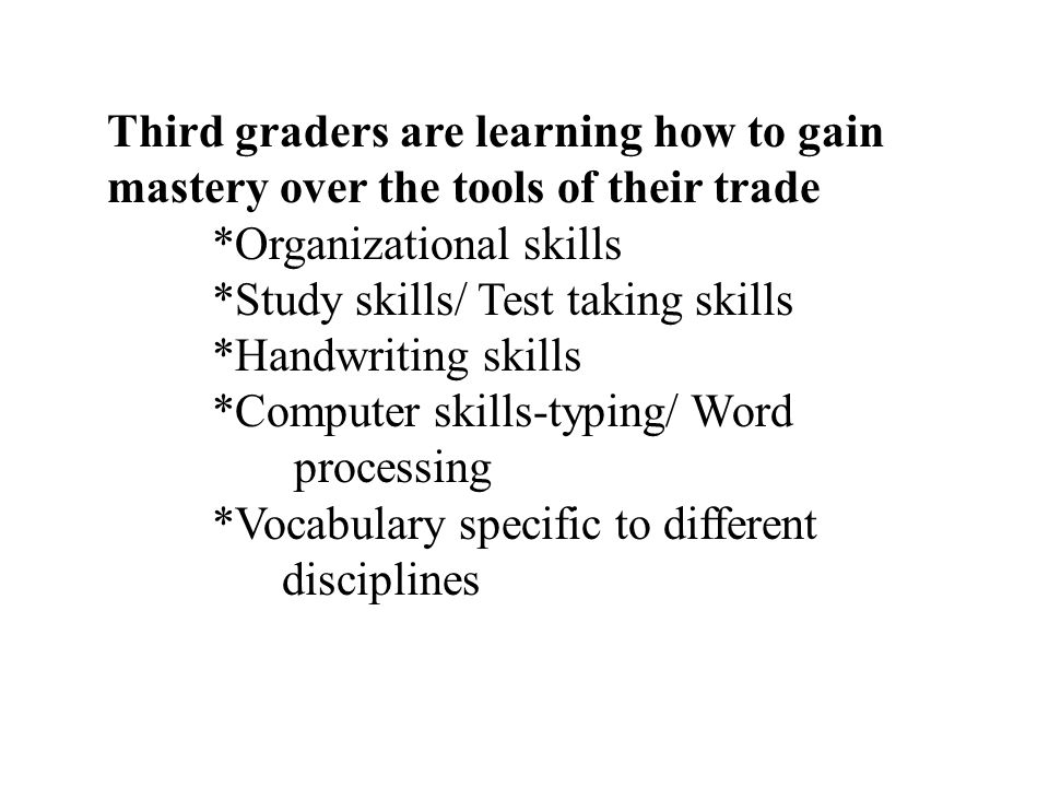 Third graders are learning how to gain mastery over the tools of their trade