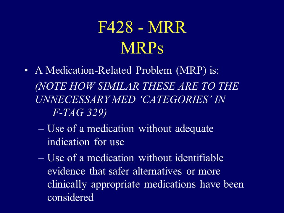 F428 - MRR MRPs A Medication-Related Problem (MRP) is: