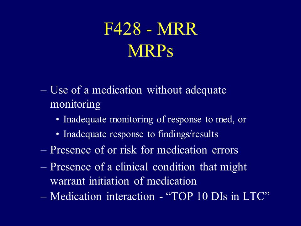 F428 - MRR MRPs Use of a medication without adequate monitoring
