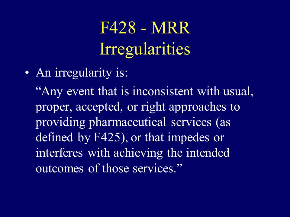 F428 - MRR Irregularities An irregularity is: