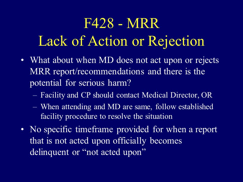 F428 - MRR Lack of Action or Rejection