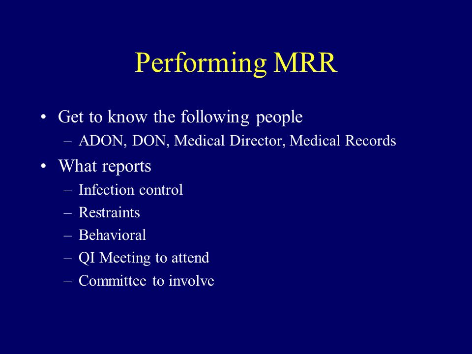 Performing MRR Get to know the following people What reports