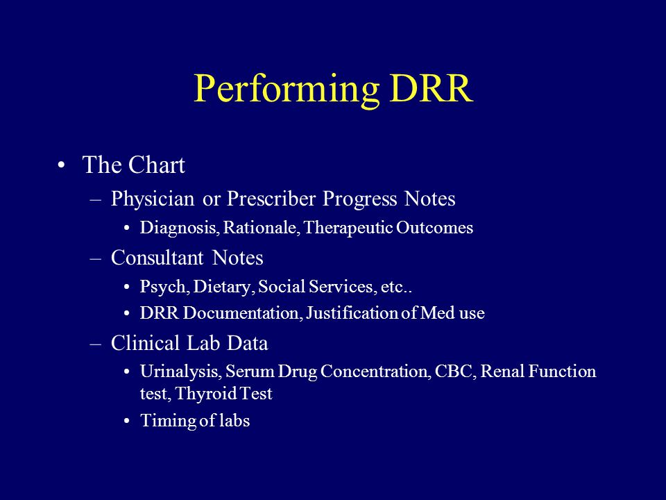 Performing DRR The Chart Physician or Prescriber Progress Notes