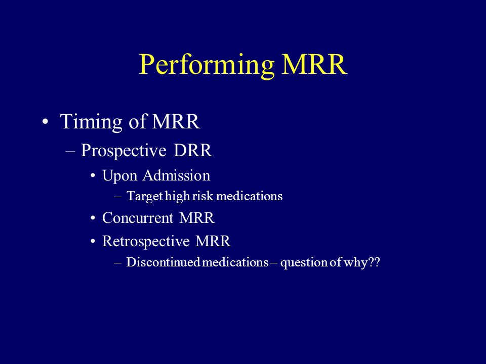 Performing MRR Timing of MRR Prospective DRR Upon Admission