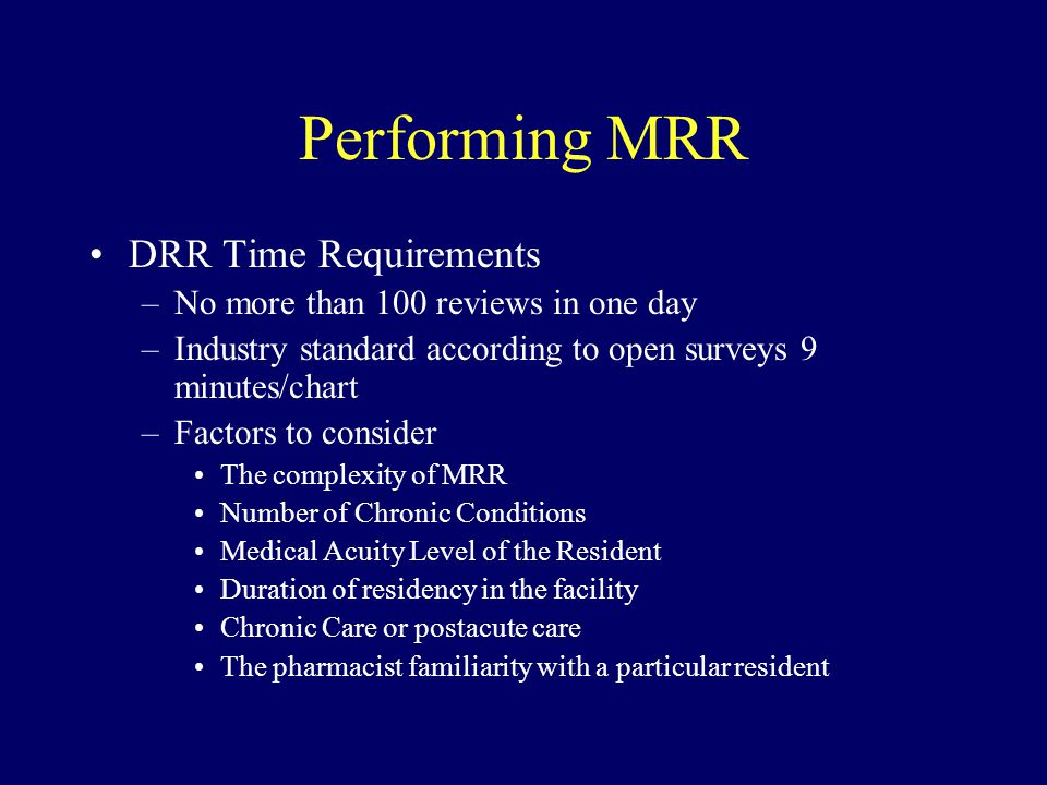 Performing MRR DRR Time Requirements