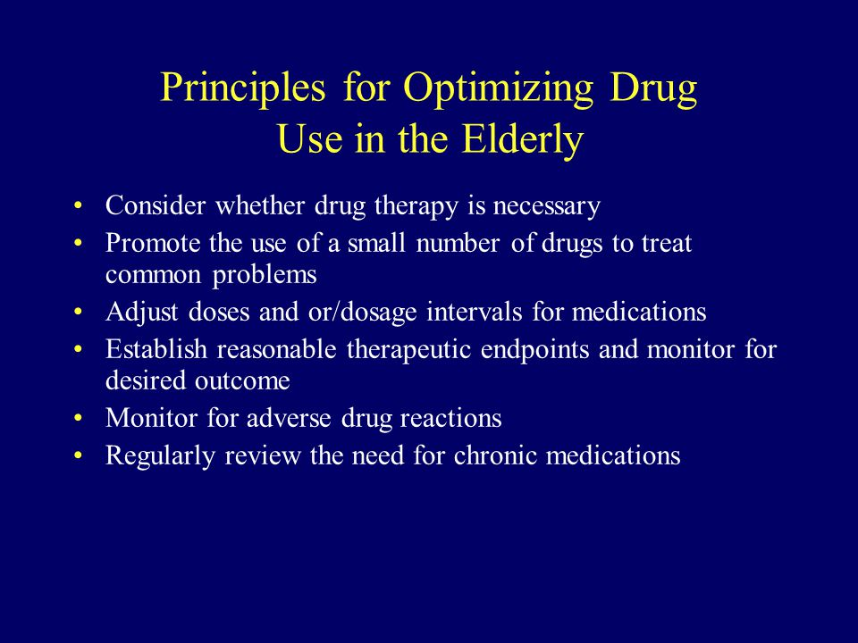 Principles for Optimizing Drug Use in the Elderly