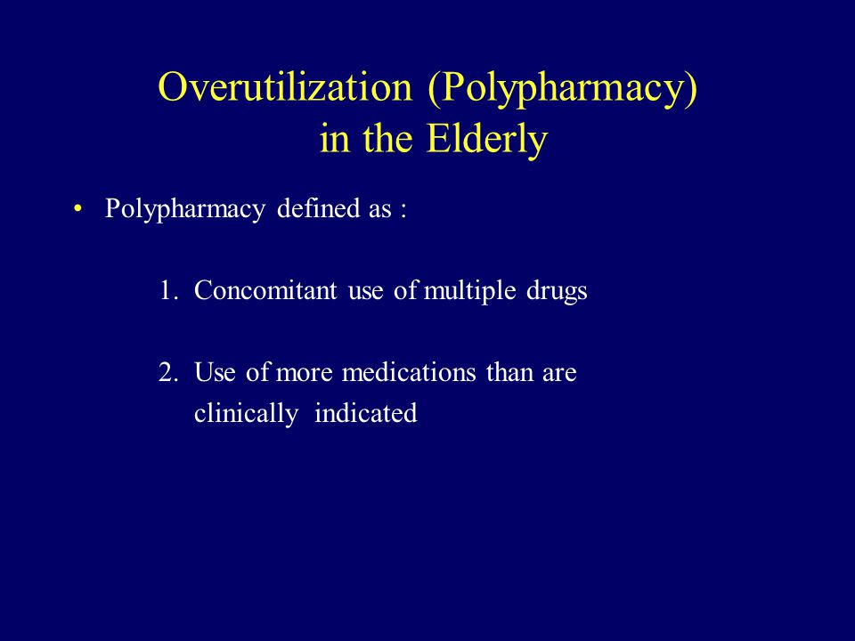 Overutilization (Polypharmacy) in the Elderly
