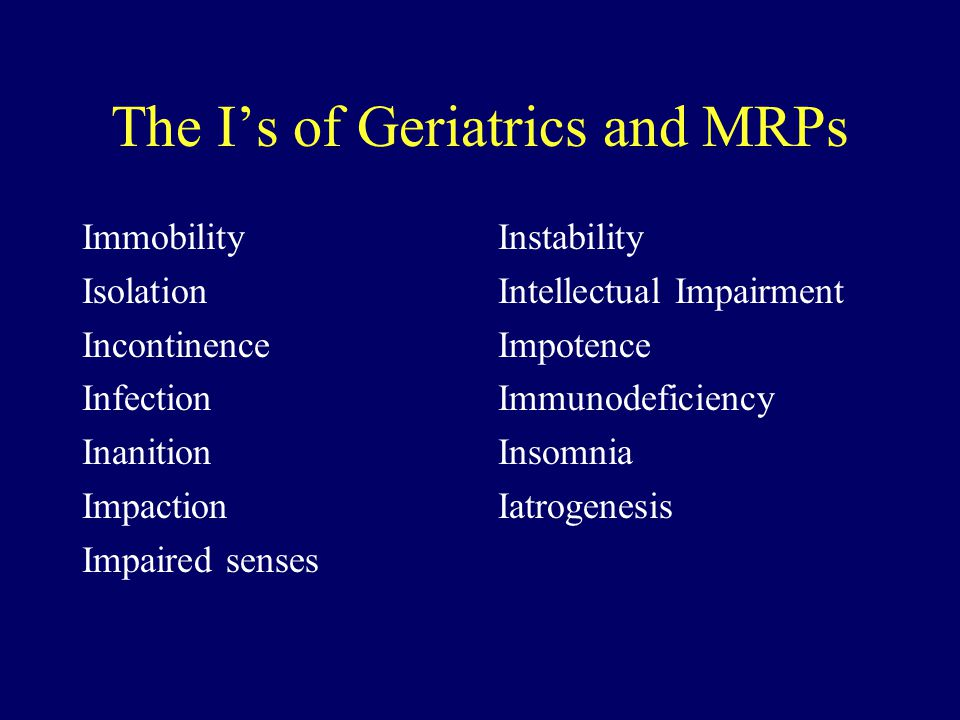 The I's of Geriatrics and MRPs