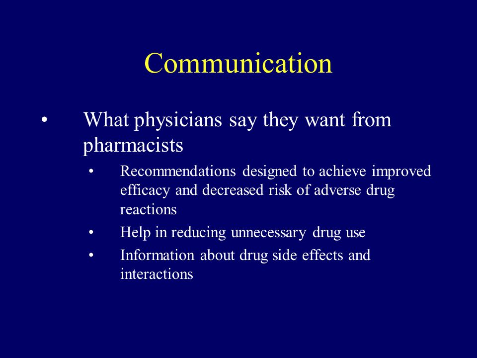 Communication What physicians say they want from pharmacists