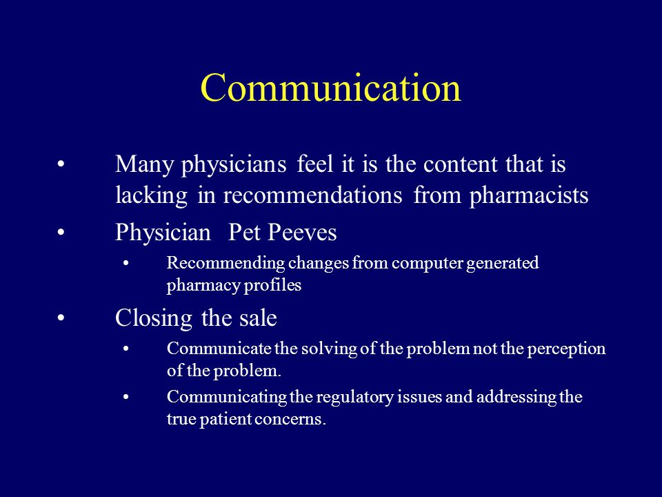 Communication Many physicians feel it is the content that is lacking in recommendations from pharmacists.