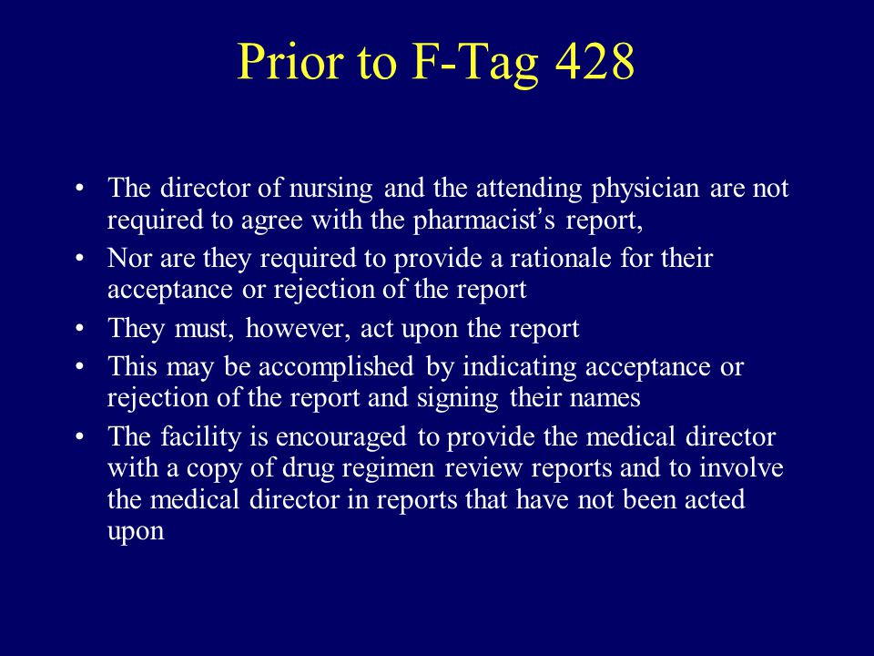 Prior to F-Tag 428 The director of nursing and the attending physician are not required to agree with the pharmacist's report,