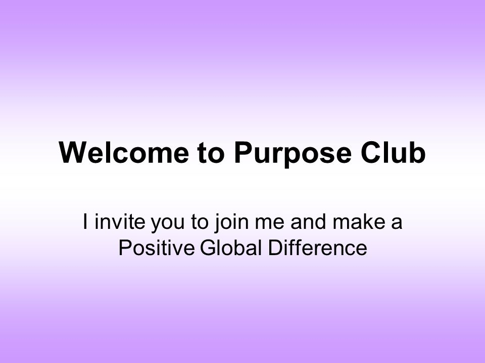 Welcome to Purpose Club