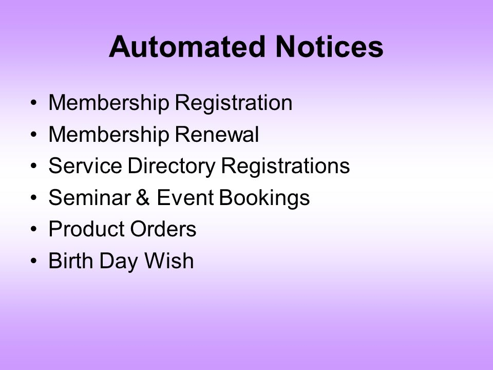 Automated Notices Membership Registration Membership Renewal