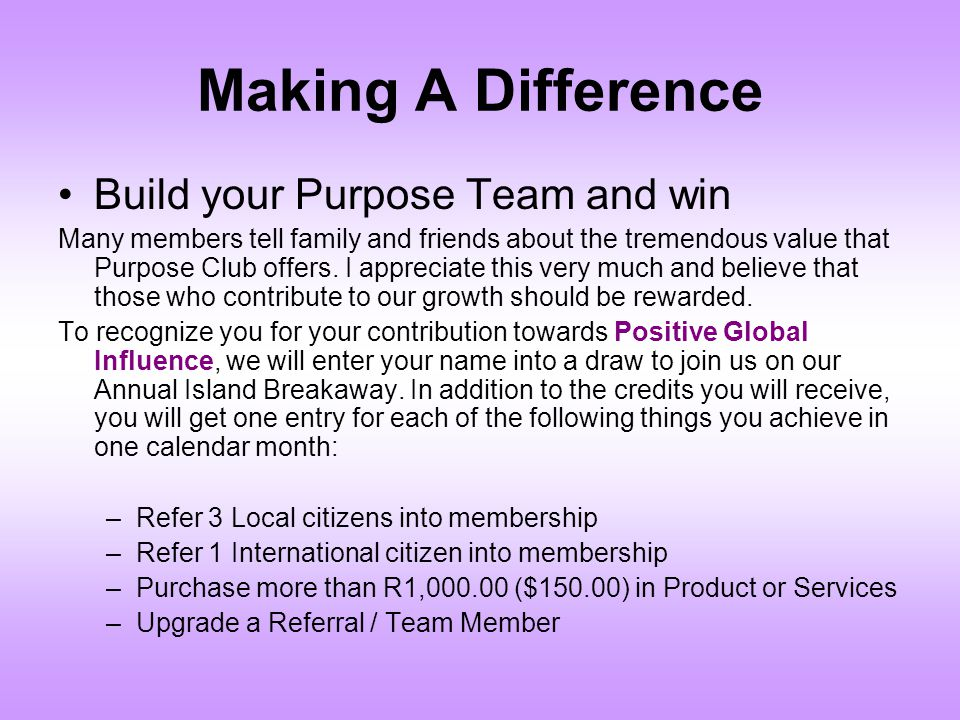 Making A Difference Build your Purpose Team and win