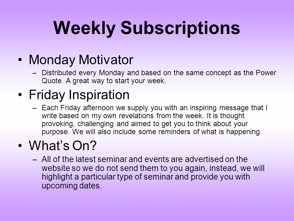 Weekly Subscriptions Monday Motivator Friday Inspiration What's On