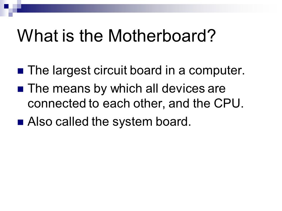 What is the Motherboard