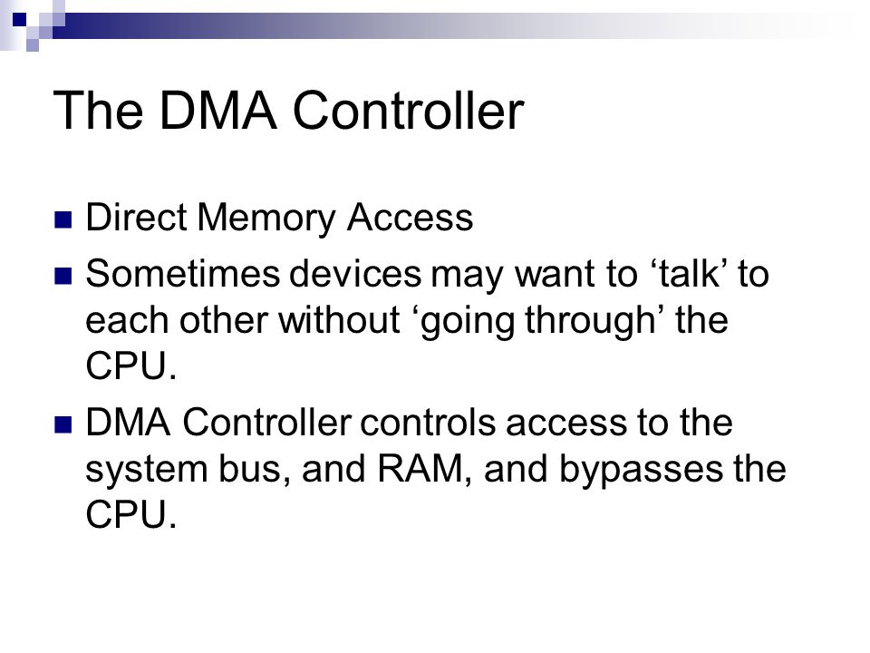 The DMA Controller Direct Memory Access