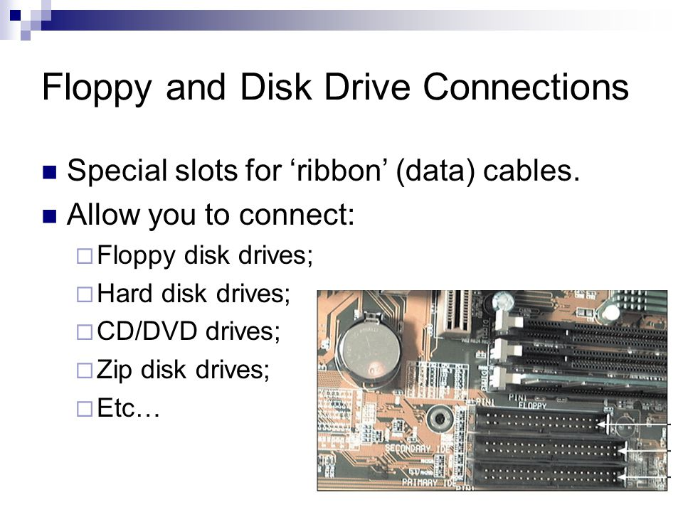 Floppy and Disk Drive Connections