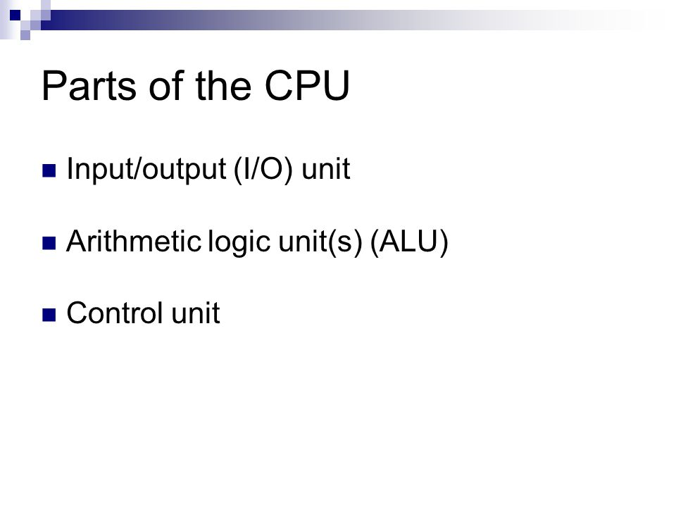 Parts of the CPU Input/output (I/O) unit