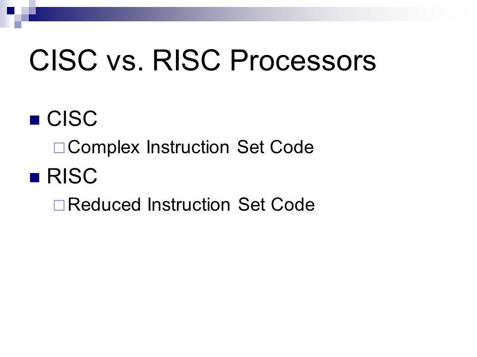 CISC vs. RISC Processors