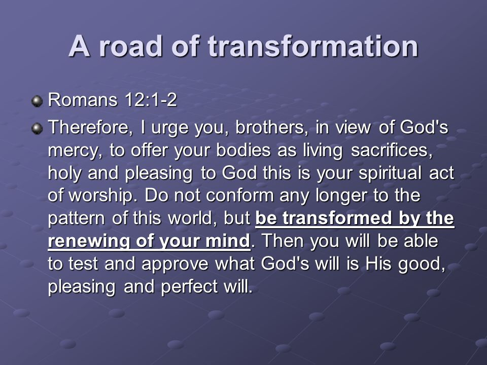 A road of transformation