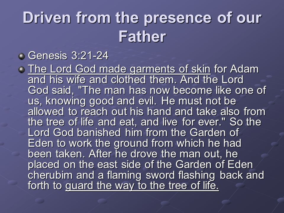 Driven from the presence of our Father