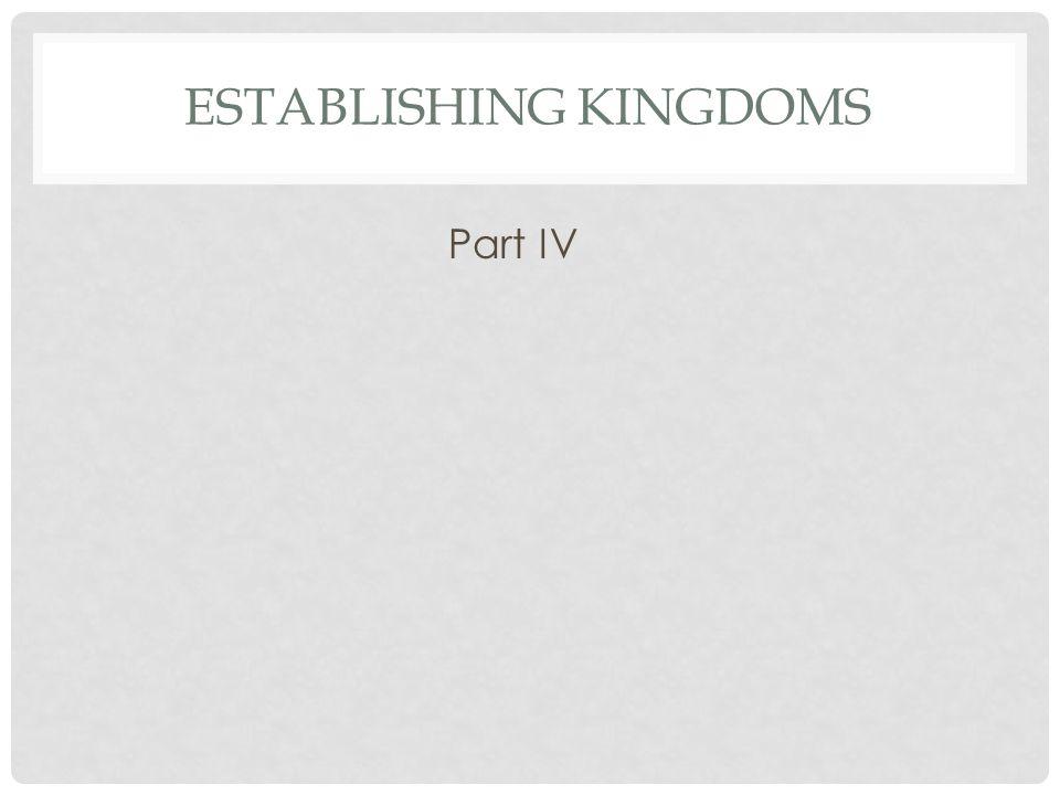 Establishing kingdoms