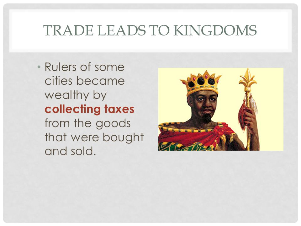Trade leads to kingdoms