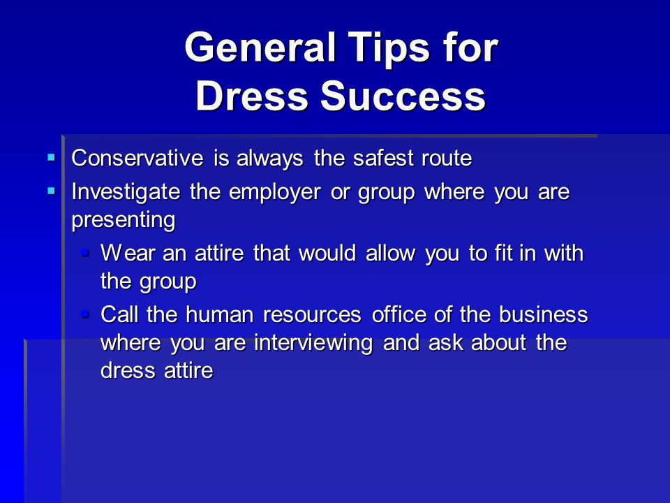 General Tips for Dress Success