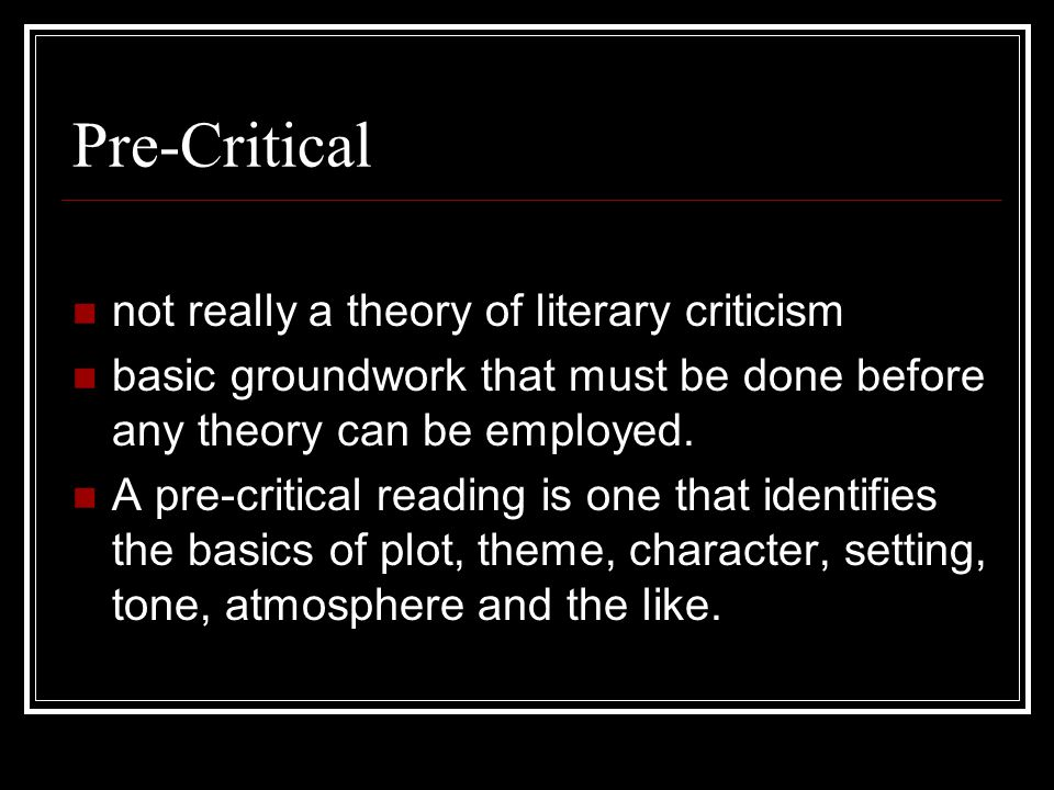 Pre-Critical not really a theory of literary criticism