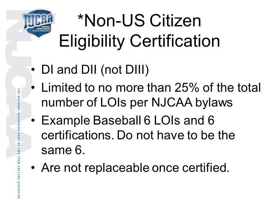 *Non-US Citizen Eligibility Certification
