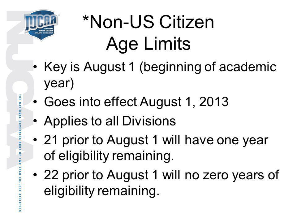 *Non-US Citizen Age Limits