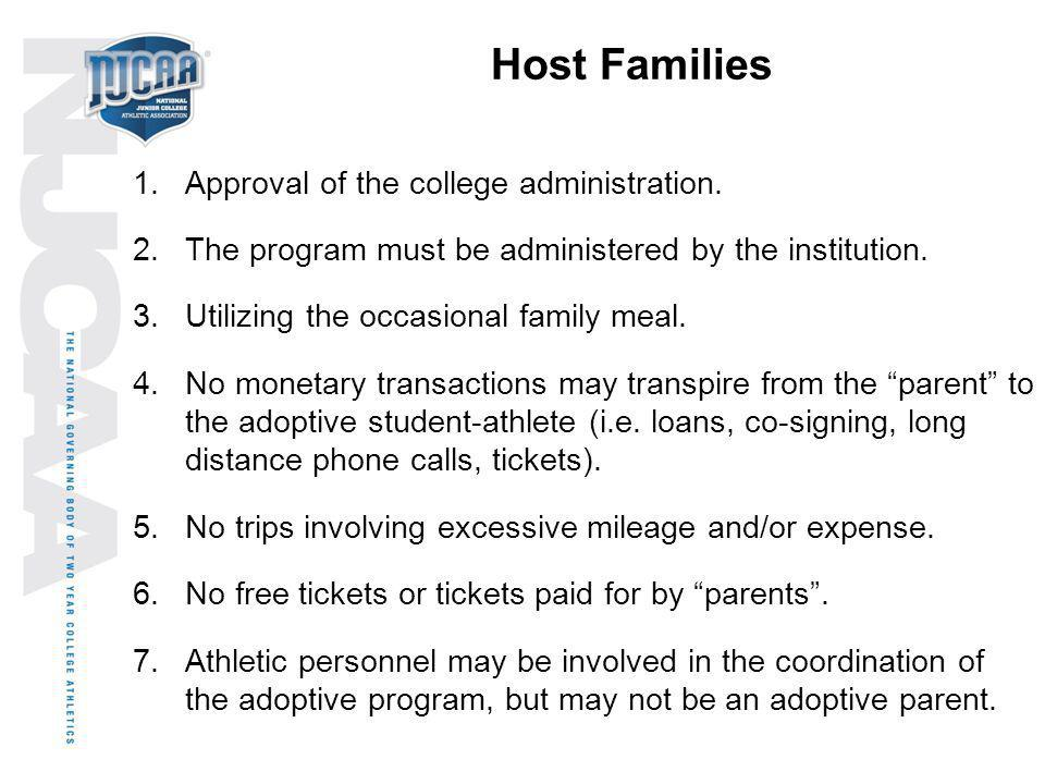 Host Families Approval of the college administration.