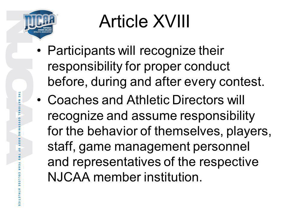 Article XVIII Participants will recognize their responsibility for proper conduct before, during and after every contest.