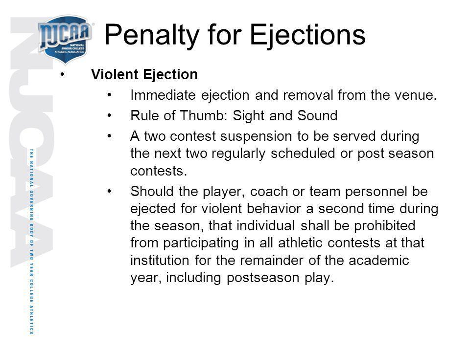 Penalty for Ejections Violent Ejection