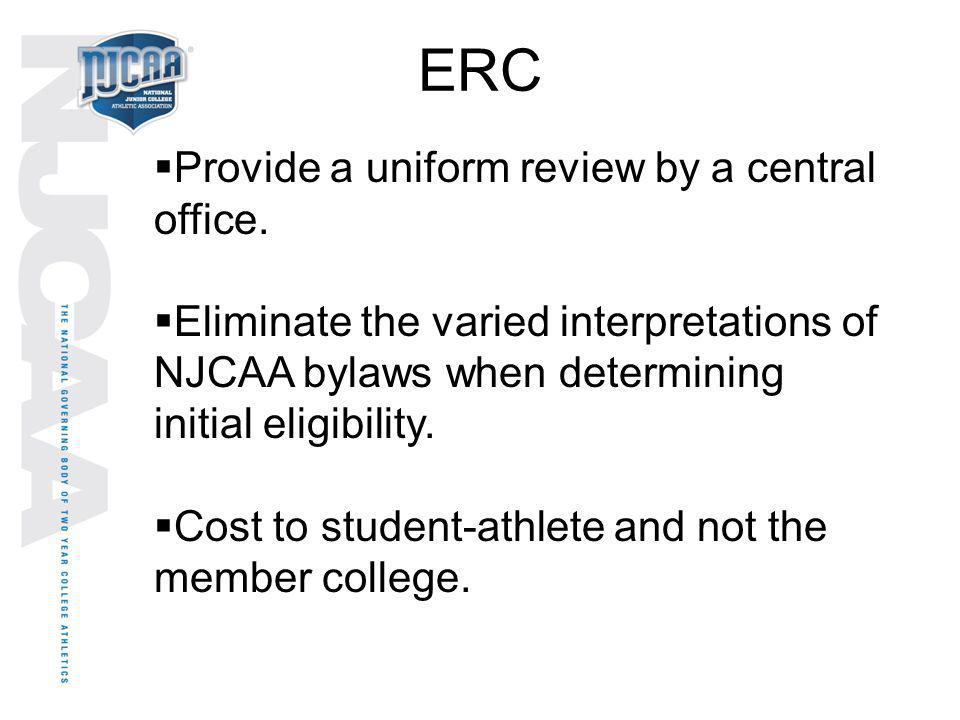 ERC Provide a uniform review by a central office.