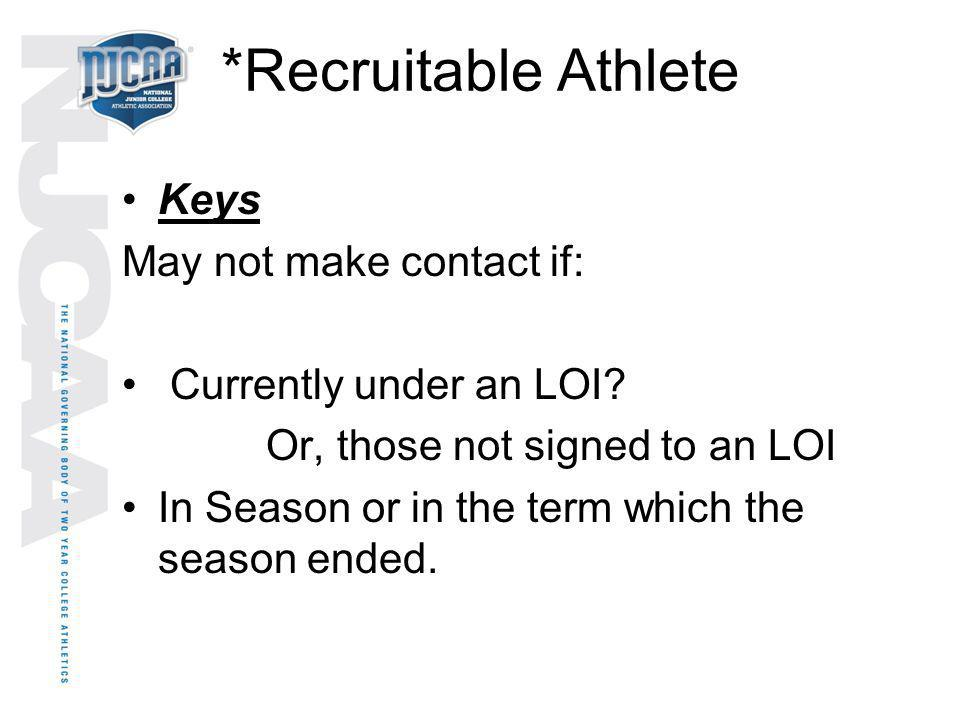 *Recruitable Athlete Keys May not make contact if: