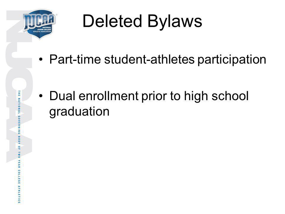 Deleted Bylaws Part-time student-athletes participation